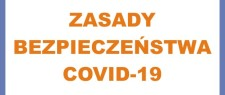 ZASADY BEZPIECZEŃSTWA COVID-19