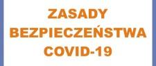 ZASADY BEZPIECZEŃSTWA COVID-19