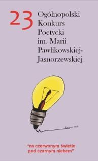 """XXIII edycja - """"na czerwonym świetle pod czarnym niebem"""" . Projekt okładki: Natalia Pisarek, Andrzej Goryczka"""